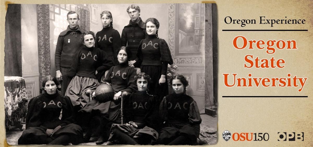 "Oregon Experience: ""Oregon State University"""