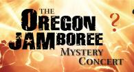 The Oregon Jamboree Mystery Concert